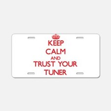 Keep Calm and trust your Tuner Aluminum License Pl