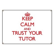 Keep Calm and trust your Tutor Banner