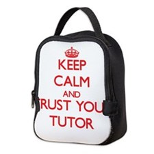 Keep Calm and trust your Tutor Neoprene Lunch Bag