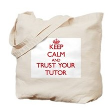 Keep Calm and trust your Tutor Tote Bag