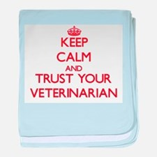 Keep Calm and trust your Veterinarian baby blanket