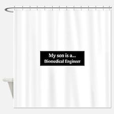 Son - Biomedical Engineer Shower Curtain