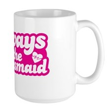 Always the Bridesmaid Mug