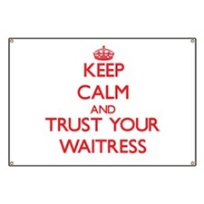 Keep Calm and trust your Waitress Banner
