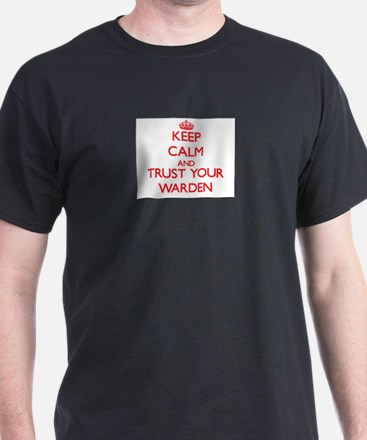 Keep Calm and trust your Warden T-Shirt