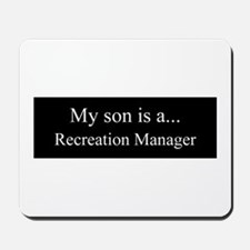 Son - Recreation Manager Mousepad
