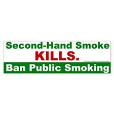 Bumper Sticker: Second-Hand Smoke KILLS. Ban Publi
