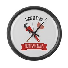 LEAVE IT TO THE PROFESSIONALS Large Wall Clock