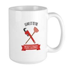 LEAVE IT TO THE PROFESSIONALS Mugs