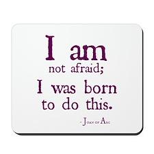 I am not afraid Mousepad
