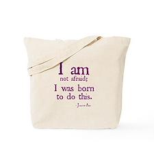 I am not afraid Tote Bag