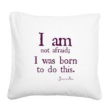 I am not afraid Square Canvas Pillow