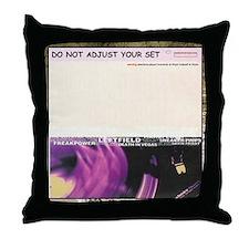 Do Not Adjust Your Set Throw Pillow