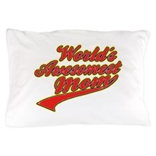 Worlds Awesomest Mom Pillow Case