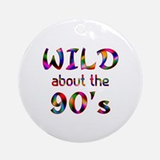 Wild About the 90s Ornament (Round)