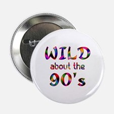 "Wild About the 90s 2.25"" Button"