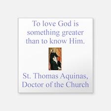 "To Love God Square Sticker 3"" x 3"""