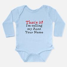 Thats It Im Calling My Aunt (Custom) Body Suit