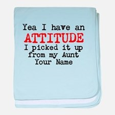 Attitude From My Aunt (Your Name) baby blanket