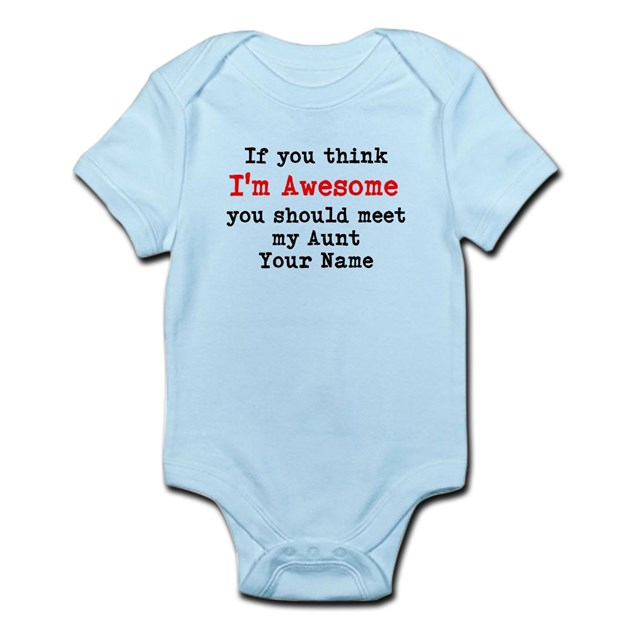 Im Awesome You Should Meet My Aunt Body Suit By