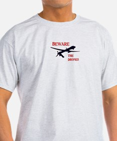 Beware The Drones T-Shirt