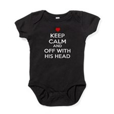 Keep Calm And Off With His Head Baby Bodysuit