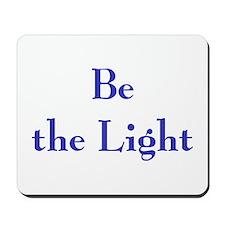 Be the Light 2 Mousepad