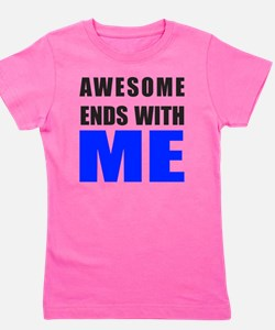 Awesome Ends With ME Girl's Tee