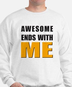 Awesome Ends With ME Sweatshirt