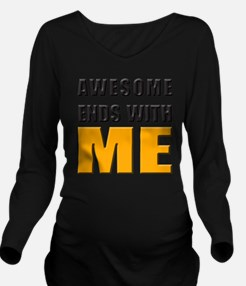 Awesome Ends With ME Long Sleeve Maternity T-Shirt