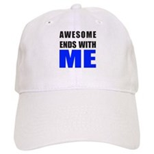 Awesome Ends With ME Baseball Baseball Baseball Cap