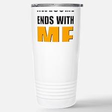 Awesome Ends With ME Travel Mug