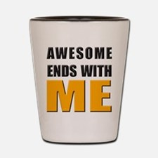 Awesome Ends With ME Shot Glass