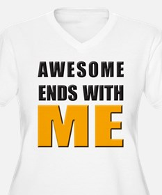 Awesome Ends With ME Plus Size T-Shirt