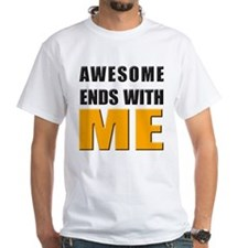 Awesome Ends With ME T-Shirt