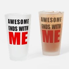 Awesome Ends With ME Drinking Glass