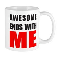 Awesome Ends With ME Mugs