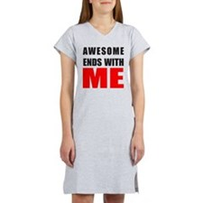 Awesome Ends With ME Women's Nightshirt