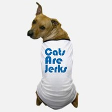 Cats are Jerks Blue Dog T-Shirt