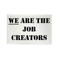 We Are The Job Creators Magnets