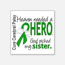 "Cerebral Palsy HeavenNeeded Square Sticker 3"" x 3"""