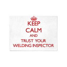Keep Calm and trust your Welding Inspector 5'x7'Ar