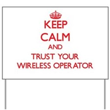 Keep Calm and trust your Wireless Operator Yard Si