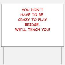 BRIDGE Yard Sign
