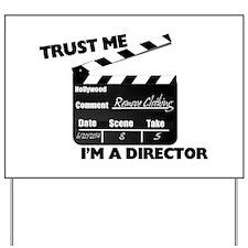 Trust Me I'm A Director Clapboard Yard Sign