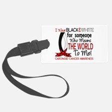 Carcinoid Cancer MeansWorldToMe1 Luggage Tag