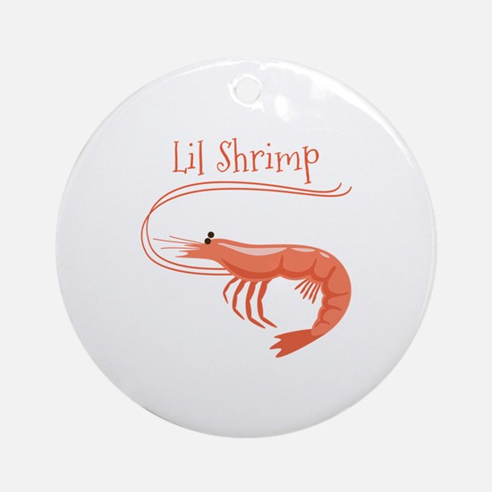 Lil Shrimp Ornament (Round)