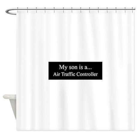 Son   Air Traffic Controller Shower Curtain