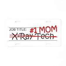 Job Mom X-Ray Tech Aluminum License Plate