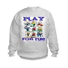 Play For FUN! Sweatshirt